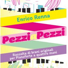 pezziapezzi. pianoforte a 4 mani. Enrico Renna